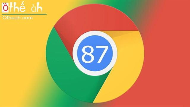 Cách cập nhật trình duyệt Google Chrome 87 phiên bản mới